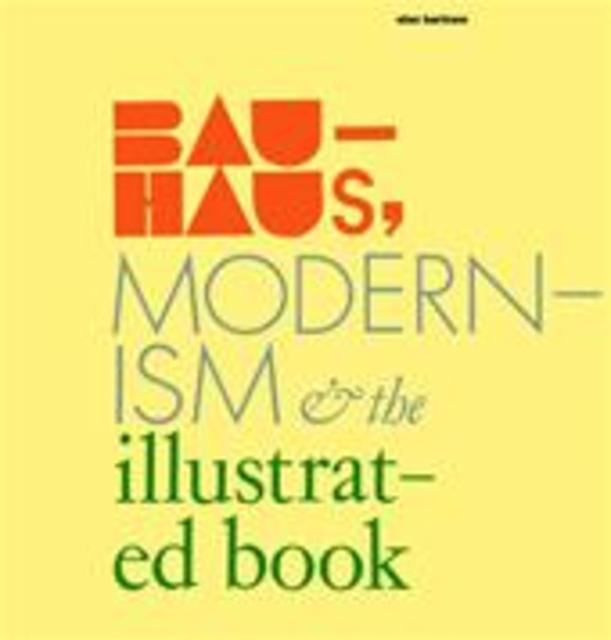 Bauhaus Modernism and the Illustrated Book - Unknown