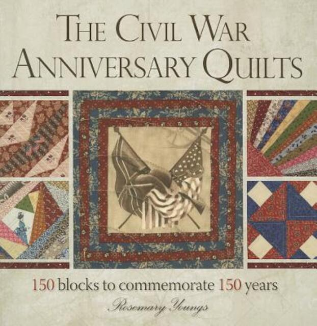 The Civil War Anniversary Quilts - Rosemary Youngs
