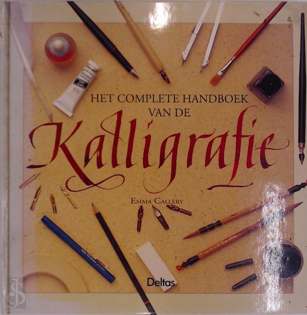 Het complete handboek van de kalligrafie - Emma Callery, J. Heyvaert