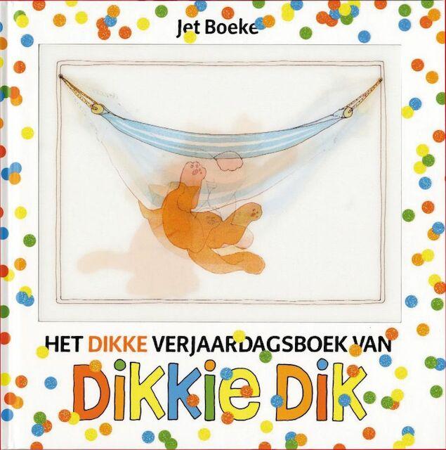 Dikkie Dik: Het dikke verjaardagsboek van Dikkie Dik - Jet Boeke, Arthur Van Norden