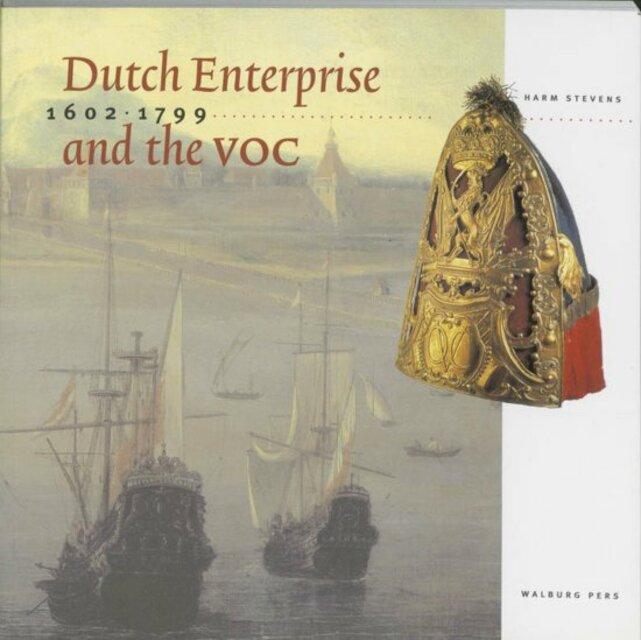 Dutch enterprise and the VOC - Hans Stevens
