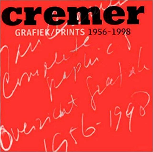 Cremer - grafiek/prints 1956-1998 - P. Restany, F. de Vree