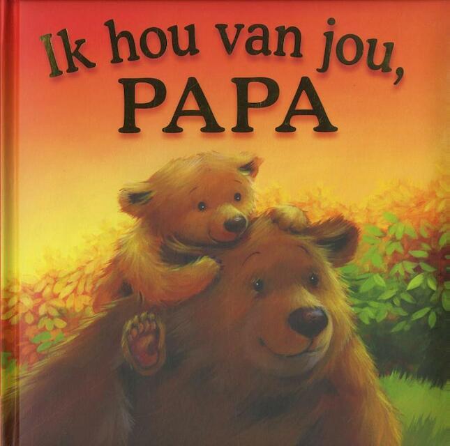 Ik hou van jou, papa - Melanie Joyce