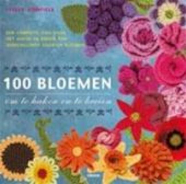 100 bloemen om te haken en breien - Lesley Stanfield