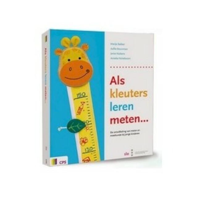 Als kleuters leren meten - Marije Bakker, Aafke Bouwman, Jarise Kaskens, Anneke Noteboom