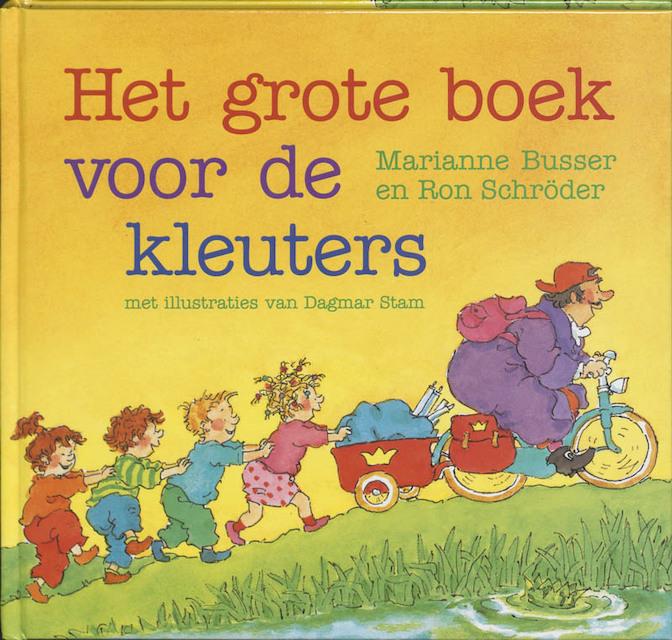 Het grote boek voor de kleuters - M. Busser, R. Schroder