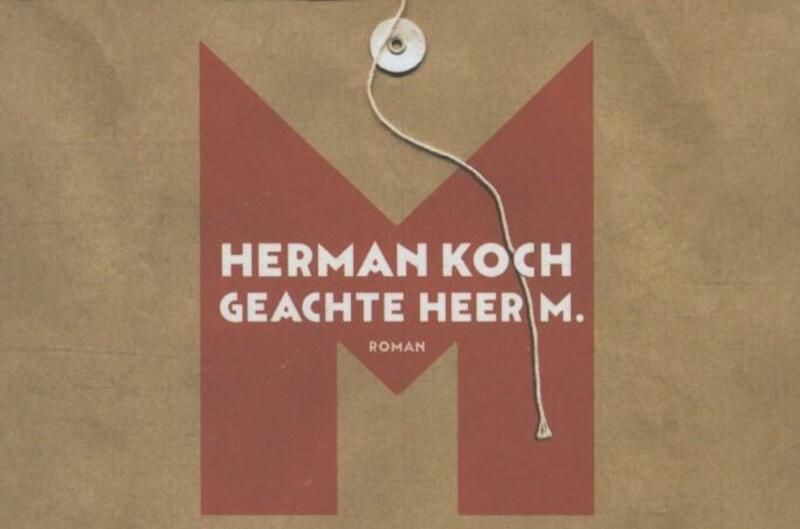 Geachte heer M. - Dwarsligger - Herman Koch