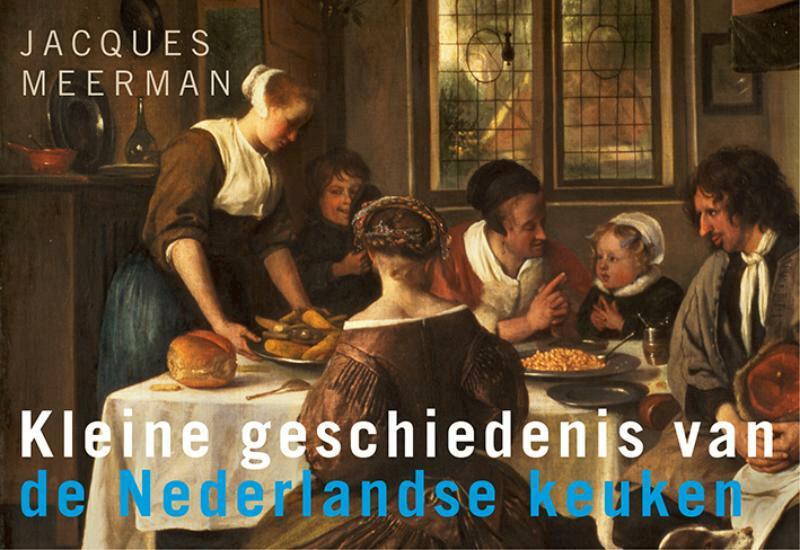 Kleine geschiedenis van de Nederlandse keuken - Dwarsligger - Jacques Meerman