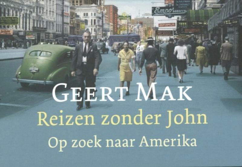 Reizen zonder John - Geert Mak