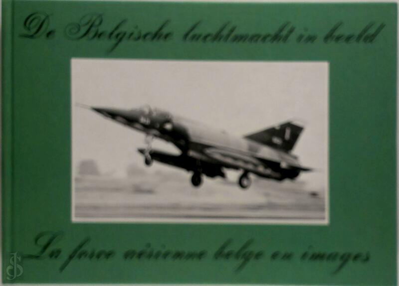 Belgische luchtmacht in beeld - André Ver Elst