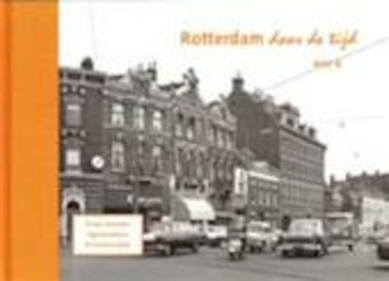 Rotterdam door de Tijd / 6 Oude Noorden Agniesebuurt en Provenierswijk - H.A. Voet
