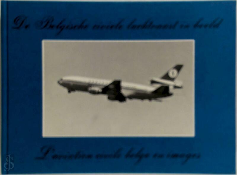 De Belgische civiele luchtvaart in beeld - André Ver Elst