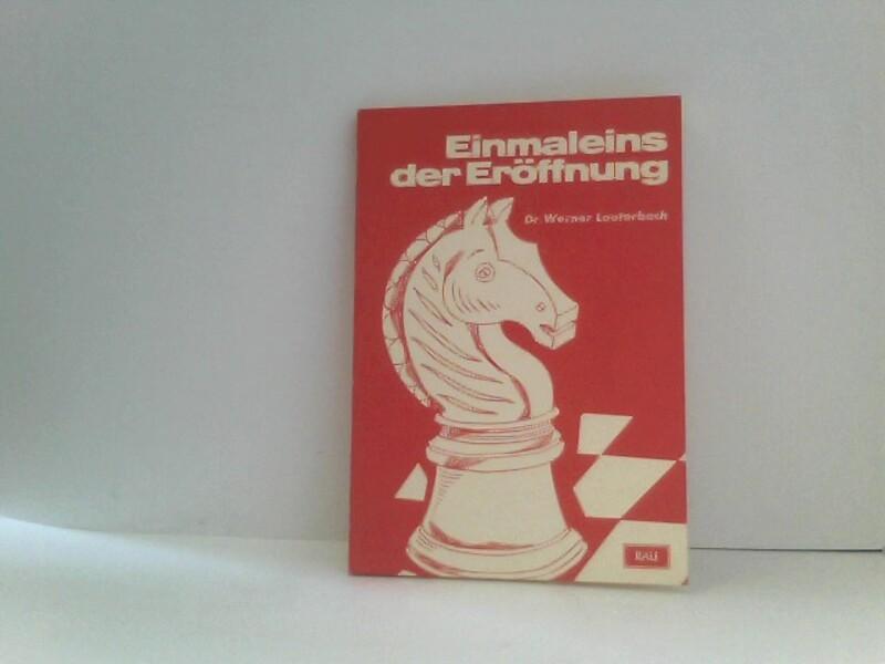Einmaleins der Eröffnung. Einführung in die Schachpraxis. - Dr. Werner Lauterbach