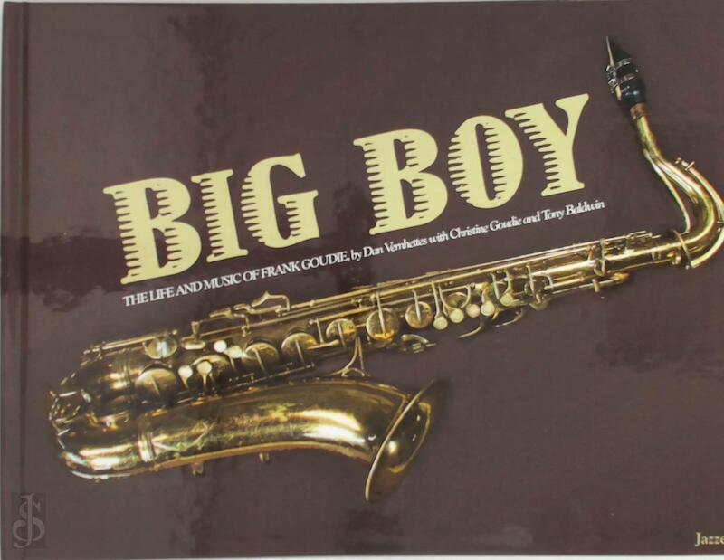 Big Boy, Life and music of Frank Goudie - Dan Vernhettes, Christine Goudie, Tony Baldwin